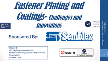 New Innovations in Fastener Platings and Coating - Training Video
